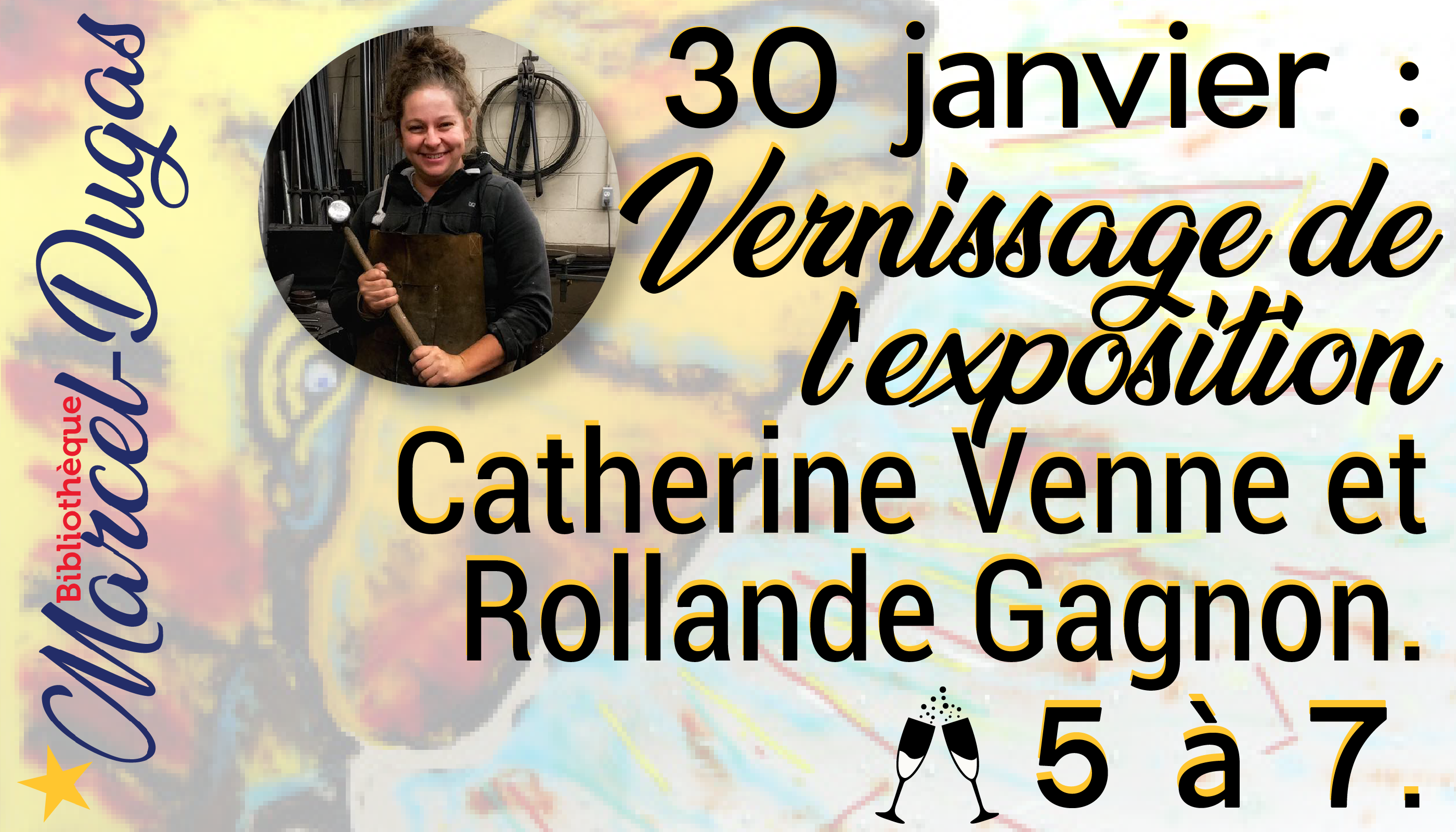 Vernissage de l'exposition de Catherine Venne et Rollande Gagnon